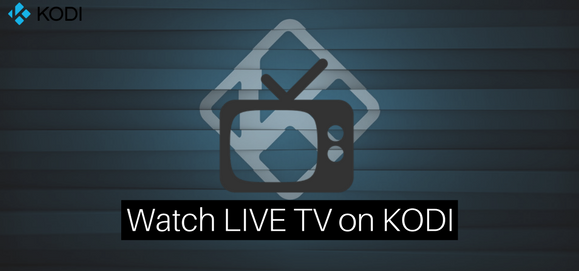 How To Watch Live TV On Kodi - Best Addons | VPNSports